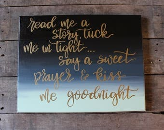 Read Me a Story, Tuck Me in Tight, Say a Sweet Prayer, Kiss Me Goodnight