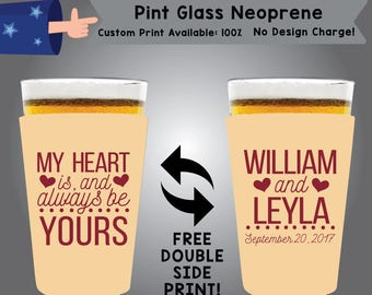 My Heart is and Always be Yours Names Date Pint Glass Neoprene Wedding Double Side Print (NEOPINT W1)