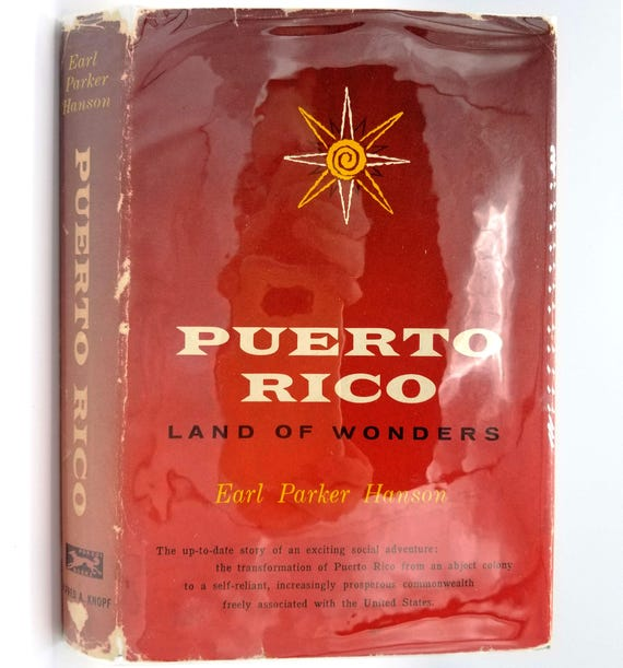 Puerto Rico: Land of Wonders by Earl Parker Hanson 1960 Signed Hardcover HC w/ Dust Jacket - Alfred A. Knopf
