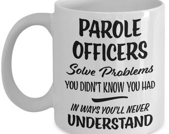 Parole Officer Mug - Parole Officer Gift - Funny Gift - Gag Joke Coffee Cup