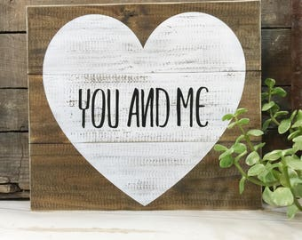 You and me sign  farmhouse style sign farmhouse wedding wood heart sign rustic love sign rustic wedding sign romantic sign sign for couples
