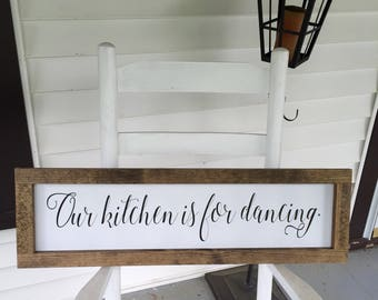 Our kitchen is for dancing framed wooden sign