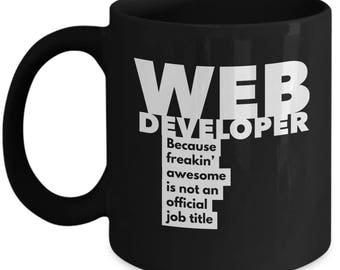 Web Developer because freakin' awesome is not an official job title - Unique Gift Black Coffee Mug