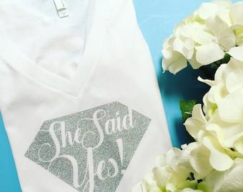 She Said Yes Shirt Women's Shirt Bride Shirt Bachelorette Shirt
