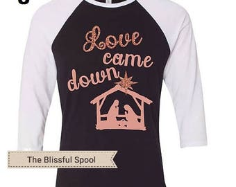 Love Came Down T-shirt