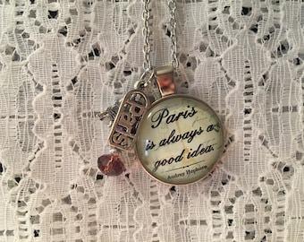 Paris is Always a Good Idea Charm Necklace/I Love Paris Charm Necklace/Paris Jewelry/Paris Necklace/Paris Pendant