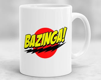 Bazinga Mug,  Big Bang Theory Mug, Sheldon Cooper Mug, Gift for Him P93