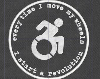 Every Time I Move My Wheels I Start A Revolution political disability pride patch cripplepunk handicapped disabled spoonie