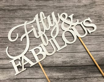 Fifty and Fabulous  Birthday Cake Topper - 50 and Fabulous  Birthday Topper, Cake Topper, Birthday, Cake Banner