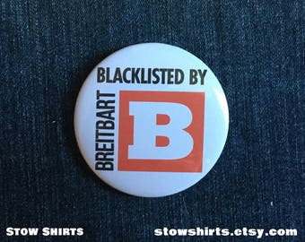 """Blacklisted by Breitbart 25mm (1""""), 38mm (1 1/2"""") or 58mm (2 1/4"""") pin button badge or 25mm (1"""") fridge magnet"""