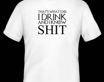Game of Thrones T-shirt, That's what I do/ funny t-shirt