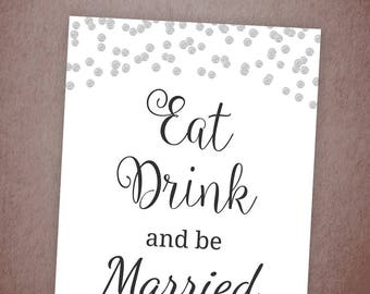 Eat Drink and Be Married Sign Printable, Silver Confetti Wedding Shower Sign, Bridal Shower, Wedding Decorations, Instant Download, A003