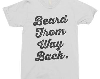Beard From Way Back Shirt, Beard Shirt, Beard, Papa Bear, Daddy Beard Shirt, Beard T Shirt, Mens Beard Shirt, Funny Beard T Shirt