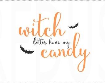 Witch better have my candy svg, Boo SVG, Bat svg, halloween svg, cricut, halloween shirt diy svg, diy mug, cute halloween svg, candy bag svg