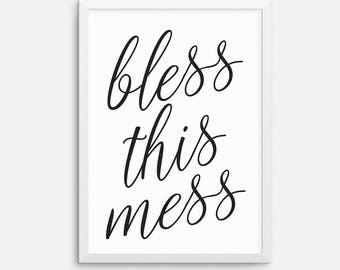 Instant download - Bless this mess quote art printable, downloadable print, printable quote, wall art quote, black white printable - 8x10 A4