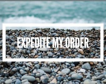 Expedite my order!!!!