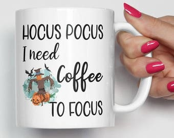 Hocus Pocus Mug, Hocus Pocus, I Need Coffee, To Focus, Halloween Mug, Fall Mug, Hocus Pocus Cup, Hocus Pocus Coffee, Pumpkin, Halloween Cup