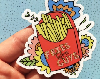 French Fry Sticker, Fries Before Guys, Trendy Sticker, Funny Sticker, Laptop Sticker, Vinyl Sticker, Hipster Sticker, French Fries