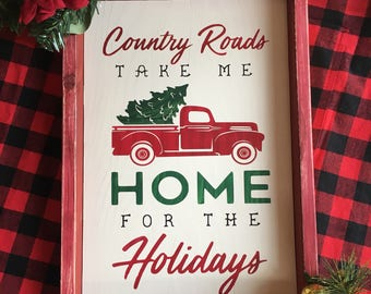 Country roads take me home for the holidays painted wood sign
