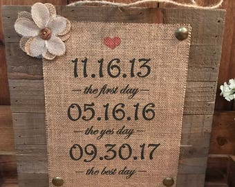 The first day, the yes day, the best day ~ Beautiful Rustic Home Decor Burlap Signs
