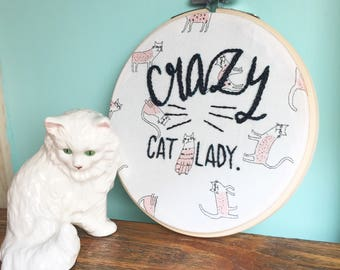 Embroidery hoop art . Hand Embroidery. Fun saying. Colorful stitch Wall hanging . Cat Lady decor . Farmhouse decor . Under 30
