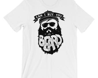 Can I Buy You a Beard? Short-Sleeve Unisex T-Shirt