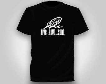 Great Live...Love...Surf. T-Shirt.