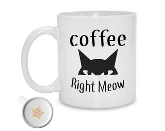 Coffee Right Meow | Funny Cat Lover 11oz Printed Ceramic Mug