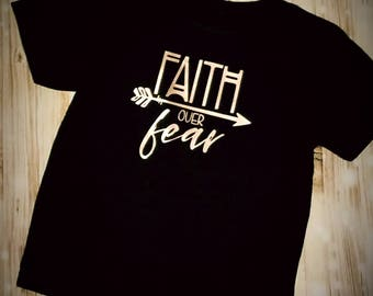 Faith Over Fear Toddler Shirt - Religious Shirt - Christian Shirt - Church Shirt - Child of God Shirt - Christian Themed Clothing Unisex