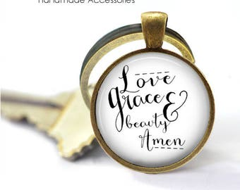 Love, Grace and Beauty. Amen Key Ring • Christian Quote • Faith Quote • Faith Key Ring • Gift Under 20 • Made in Australia (K420)