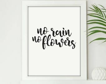 No Rain No Flowers - Digital Print Download, Wall Art, Typography print, Printable Quote, Art Print