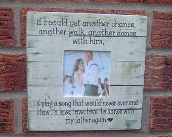 If i could get another chance dance with dad father Wooden frame