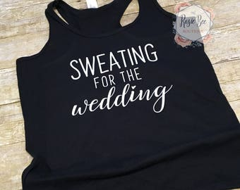 Women's workout tank, wedding tank, sweating for the wedding, workout tank, womens clothing, engagement gift,