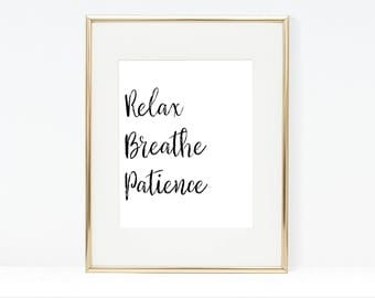 Relax Breathe Patience - Printable Digital Download Typography Poster