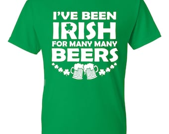 I've Been Irish For Many Many Beers ST Patricks Day Irish T Shirt/Tank Top