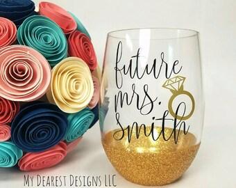 Future Mrs Wine Glass - Engagement Gift - Newly Engaged Gift - Bride Gift - Bride to Be Wine Glass - Stemless Wine Glass - Engagement Glass