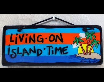 ss-023 Living on Island Time wall art 4 inches by 10 inches