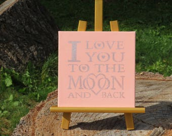 I Love You To The Moon And Back~ (8x8 painting)