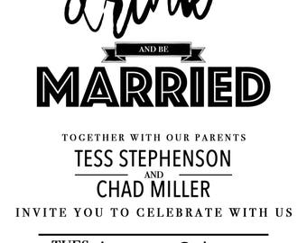 Eat, Drink, and Be Married / Wedding Invitation / Custom Wedding Invitation / Black and White Invitation / DIGITAL DOWNLOAD