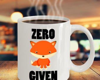Zero Fox Given Mug - Funny Cussing Pun Zero Fucks Given Coffee Mug - 11oz 15oz ceramic coffee mug