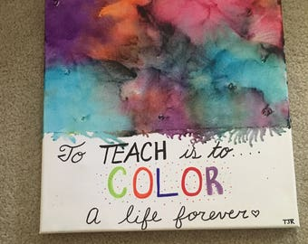 To TEACH is to color a life forever