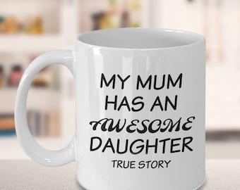 funny mug, message mug, quote mug, true story, funny quote, announcement, statement mug, daughter mug, awesome mug, custom mug