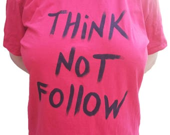 Think not Follow - Freethinker t-shirt