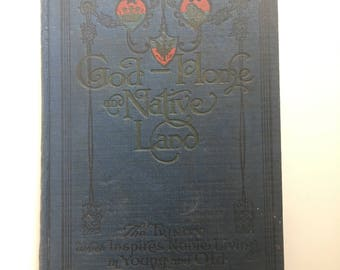 Antique Book,  God - Home and Native Land (1912)