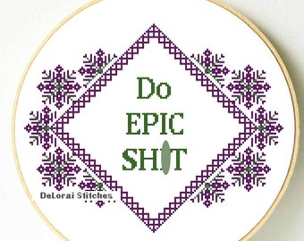 Do epic sh*t. Transgresive  Funny cross stitch pattern. Funny wall decor. Funny office gift. Funny Diy Home decor. Funny Motivational gift.
