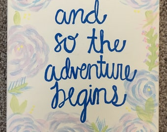 And So the Adventure Begins Floral Canvas