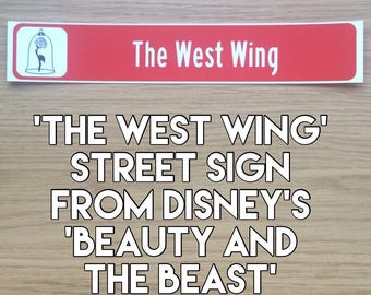 "THE WEST WING street sign from Disney's ""Beauty and the Beast"""