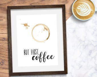 Printable, Digital Download, Printable Wall Art, Home Decor, Printable Quotes, Instant Download, Printable Wall Art But First Coffee