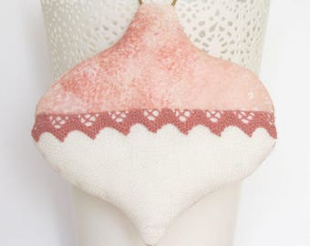 ornament in pink and white fabric, hand made, pink lace
