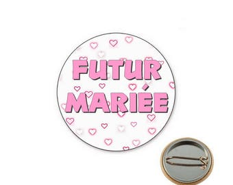 Future bride badge - bachelorette party - Ø25mm pin